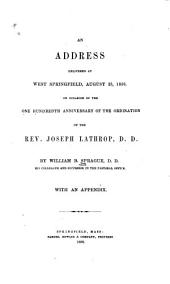 An Address Delivered at West Springfield, August 25, 1856: On Occasion of the One Hundredth Anniversary of the Ordination of the Rev. Joseph Lathrop, Part 4