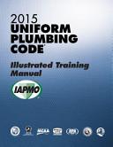 2015 Uniform Plumbing Code Illustrated Training Manual