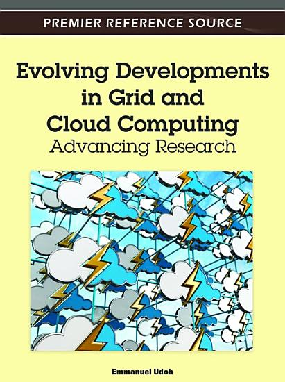 Evolving Developments in Grid and Cloud Computing  Advancing Research PDF