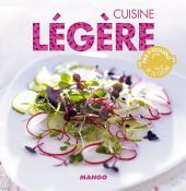 Cuisine légère: 90 recettes simples, rapides et savoureuses