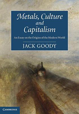 Metals  Culture and Capitalism