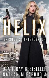 Helix: Episode 3 (Interceptor)