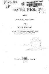 Mentiras dulces: comedia original en tres actos y en verso, Volumen 34;Volumen 36