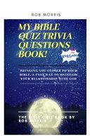 My Bible Quiz Trivia Questions Book!