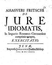 Ahasveri Fritschi De Jure Idiomatis, In Imperio Romano-Germanico cumprimis recepto, Exercitatio