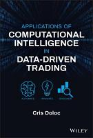 Applications of Computational Intelligence in Data Driven Trading PDF