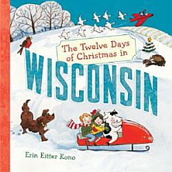The Twelve Days Of Christmas In Wisconsin PDF