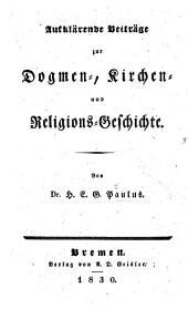 Aufklärende Beiträge zur Dogmen-, Kirchen- und Religions-Geschichte