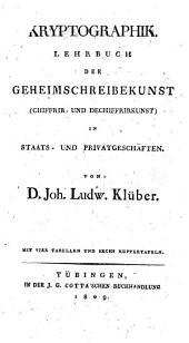 Kryptographik. Lehrbuch der Geheimschreibekunst (Chiffrir- und Dechiffrirkunst) in Staats- und Privatgeschäften ... (Anhang. Literatur der Kryptographik.).