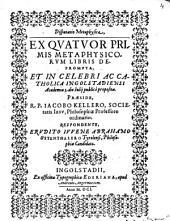 Disp. metaphys ex quatuor primis Metaphysicorum libris ...