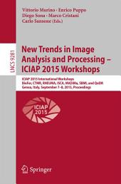 New Trends in Image Analysis and Processing -- ICIAP 2015 Workshops: ICIAP 2015 International Workshops, BioFor, CTMR, RHEUMA, ISCA, MADiMa, SBMI, and QoEM, Genoa, Italy, September 7-8, 2015, Proceedings
