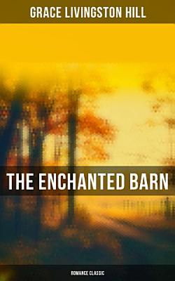 The Enchanted Barn  Romance Classic