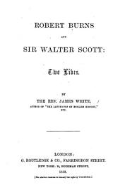 Robert Burns and Walter Scott. Two Lives