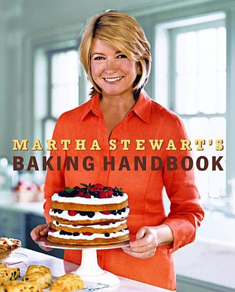 Download Martha Stewart s Baking Handbook Book