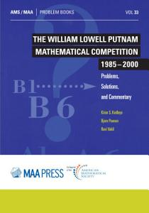 The William Lowell Putnam Mathematical Competition 1985   2000  Problems  Solutions  and Commentary Book