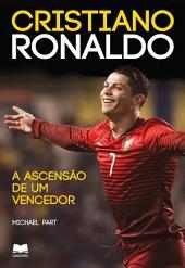 Cristiano Ronaldo A Ascensão de um Vencedor
