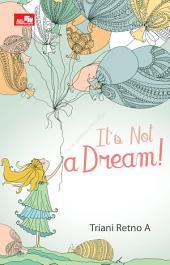 It`S Not A Dream
