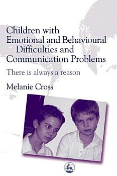 Children with Emotional and Behavioural Difficulties and Communication Problems PDF