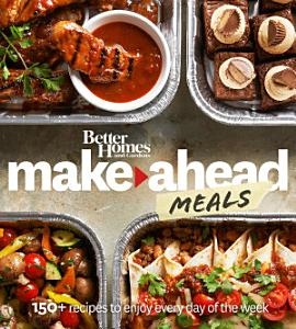 Better Homes and Gardens Make Ahead Meals Book