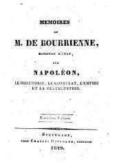 Mémoires de M. de Bourrienne, ministre d'etat sur Napoléon, le directoire, le consulat, l'empire et la restauration: Volume3