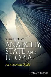 Anarchy, State, and Utopia: An Advanced Guide