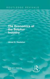The Economics of the Sulphur Industry