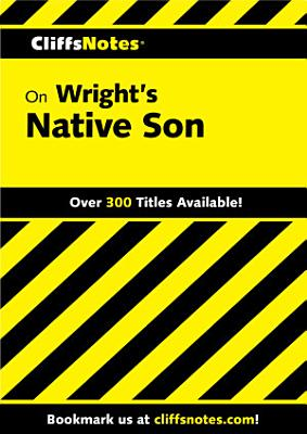 CliffsNotes on Wright s Native Son