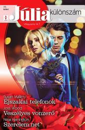 Júlia különszám 77. kötet: Éjszakai telefonok, Veszélyes vonzerő, Szerelem.net