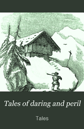 Tales of daring and peril