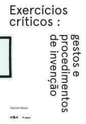 Exercícios críticos: gestos e procedimentos de invenção