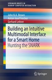 Building an Intuitive Multimodal Interface for a Smart Home: Hunting the SNARK