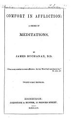 Comfort in Affliction; a series of meditations ... Twenty-first thousand