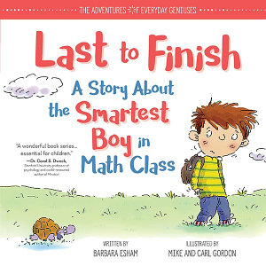 Last to Finish  A Story About the Smartest Boy in Math Class Book