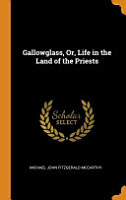 Gallowglass  Or  Life in the Land of the Priests PDF