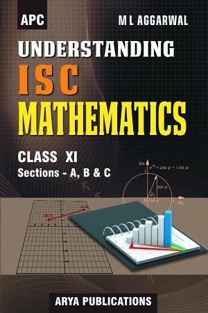 APC Understanding ISC Mathematics   Class 11   Avichal Publishing Company PDF