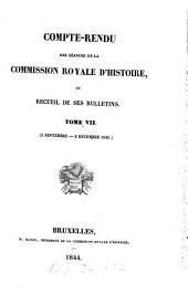 Compte rendu des séances de la Commission Royale d'Histoire ou recueil de ses bulletins: Volume 7