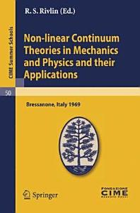 Non linear Continuum Theories in Mechanics and Physics and their Applications