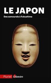 Le Japon: Des samouraïs à Fukushima