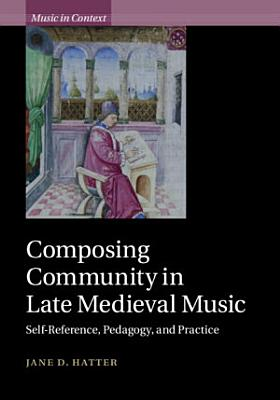 Composing Community in Late Medieval Music PDF
