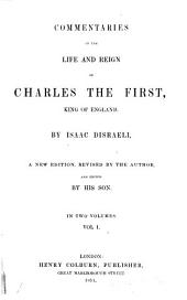Commentaries on the Life and Reign of Charles the First, King of England: Volume 1