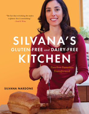 Silvana s Gluten Free and Dairy Free Kitchen