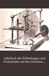 Jahrbuch der Erfindungen und Fortschritte auf den gebieten der physik, chemie und chemischen technologie, der astronomie und meteorologie ...: Band 3