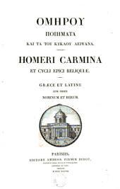 Homeri Carmina et cycli epici reliquae: graece et latine cum indice nominum et verum