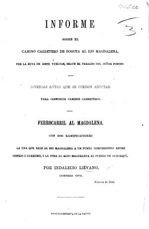Informe sobre el Camino Carretero de Bogota al Rio Magdalena ... Ferrocarril al Magdalena, etc