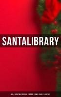 Santa s Library  400  Christmas Novels  Stories  Poems  Carols   Legends PDF