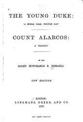 The Young Duke: 'A Moral Tale, Though Gay'.: Coung Alarcos: a Tragedy