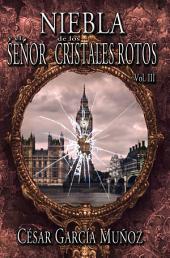 Niebla y el Señor de los Cristales Rotos. Volumen 3