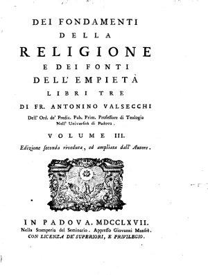 Dei fondamenti della religione e dei fonti dell empieta libri tre di fr  Antonino Valsecchi     volume 1   3  PDF