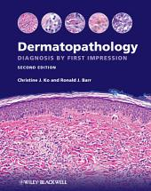Dermatopathology: Diagnosis by First Impression, Edition 2