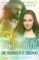 True North  Die Wahrheit   Tiranog PDF